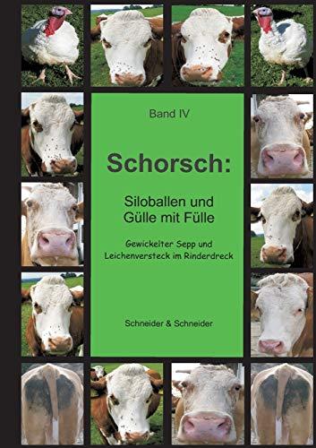 Schorsch: Siloballen und Gülle mit Fülle (German