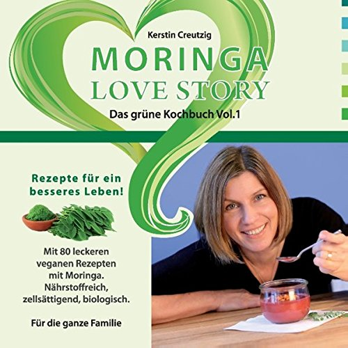 9783734742378: Moringa Love Story: Das Gr�ne Kochbuch Vol. 1