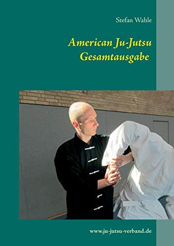 9783734742828: American Ju-Jutsu Gesamtausgabe (German Edition)