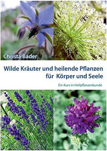 9783734743672: Wilde Kräuter und Heilende Pflanzen für Körper und Seele