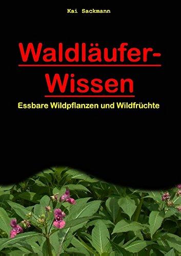 9783734743696: Waldl�ufer-Wissen: Essbare Wildpflanzen und Wildfr�chte