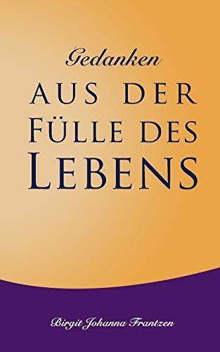 Gedanken aus der Fülle des Lebens (German