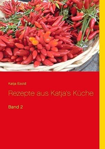 9783734745140: Rezepte aus Katja's Küche: Band 2