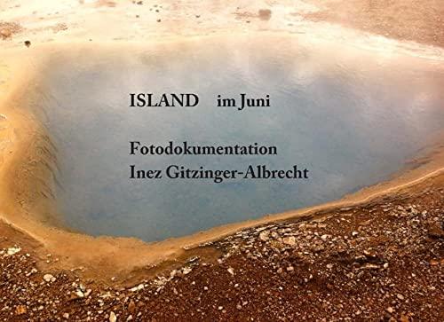 9783734745423: Island im Juni: Fotodokumentation