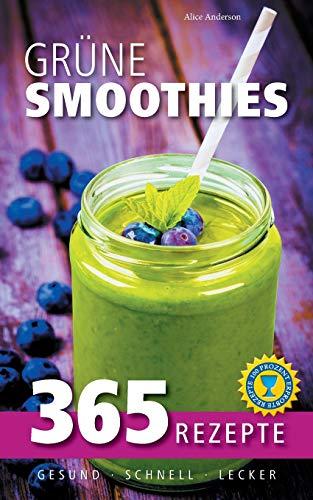 9783734751578: Grüne Smoothies: 365 Rezepte - gesund, schnell, lecker