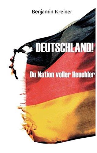9783734751707: Deutschland! Du Nation voller Heuchler
