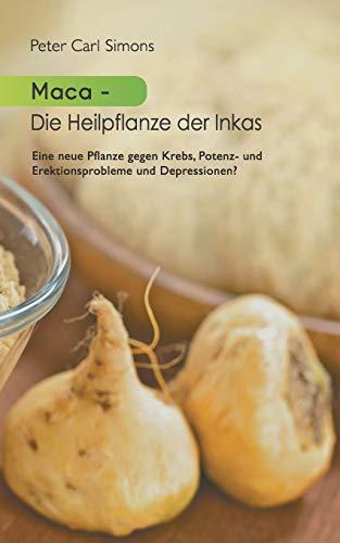 9783734759260: Maca - Die Heilpflanze der Inkas (German Edition)