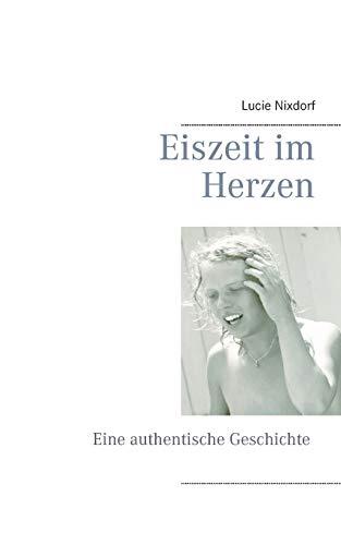 9783734759291: Eiszeit im Herzen