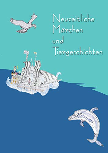 9783734761362: Neuzeitliche Märchen und Tiergeschichten
