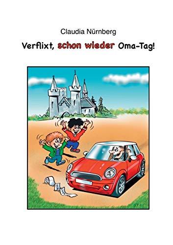 9783734763731: Verflixt, schon wieder Oma-Tag! (German Edition)