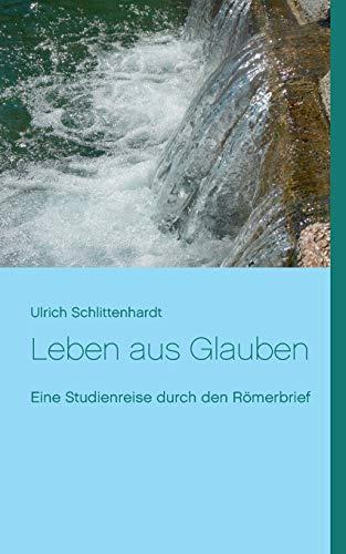 9783734763816: Leben aus Glauben (German Edition)