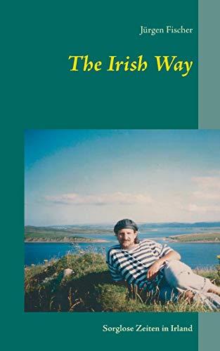 The Irish Way: Fischer, Jürgen