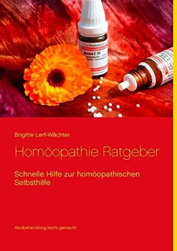 9783734768569: Homöopathie Ratgeber: Schnelle Hilfe zur homöopathischen Selbsthilfe
