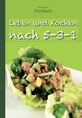 9783734773099: Leben und Kochen nach 5-3-1 (German Edition)