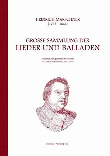 9783734773464: Heinrich Marschner - Große Sammlung der Lieder und Balladen (tief)