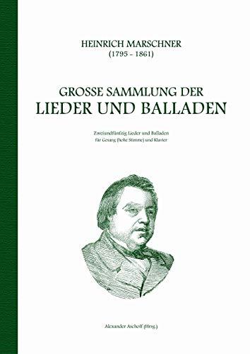 9783734773471: Heinrich Marschner - Große Sammlung der Lieder und Balladen (hoch)
