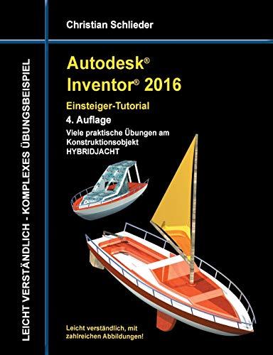 9783734776557: Autodesk Inventor 2016 - Einsteiger-Tutorial Hybridjacht (German Edition)