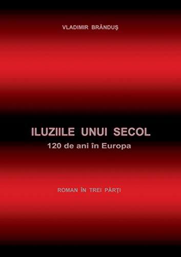 9783734778728: Iluziile unui secol (Romanian Edition)