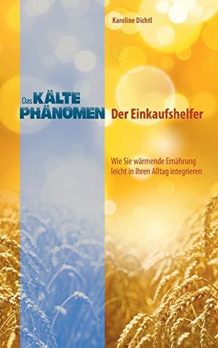 Das Kältephänomen - der Einkaufshelfer (German Edition): Karoline Dichtl