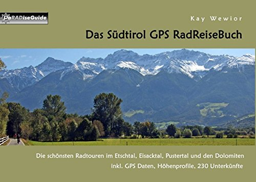 Das Südtirol GPS RadReiseBuch: Die schönsten Radtouren im Etschtal, Eisacktal, Pustertal ...