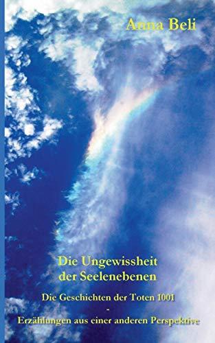 9783734780554: Die Geschichten der Toten 1001 - Erzählungen aus einer anderen Perspektive