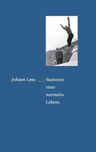 9783734780943: Johann Lenz: Stationen eines normalen Lebens