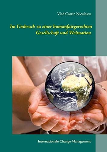 Im Umbruch zu einer humanfairgerechten Gesellschaft und Weltnation: Vlad Costin Niculescu