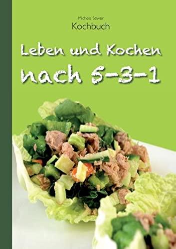 9783734781377: Leben und Kochen nach 5-3-1