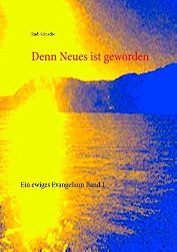 9783734786921: Denn Neues ist geworden (German Edition)