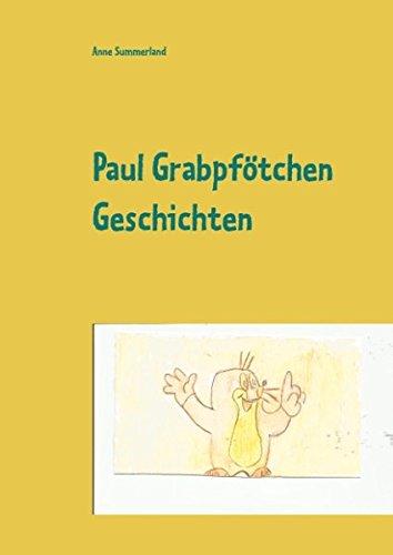 9783734787171: Paul Grabpf�tchen Geschichten: Ein Kinderbuch zum Vorlesen und Anschauen f�r Kinder ab drei Jahren