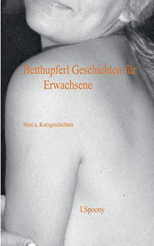 9783734791062: Betthupferl Geschichten für Erwachsene