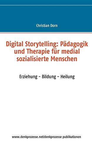9783734796234: Digital Storytelling: Pädagogik und Therapie für medial sozialisierte Menschen