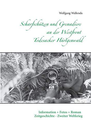 9783734797460: Scharfschützen und Grenadiere an der Westfront - Todesacker Hürtgenwald
