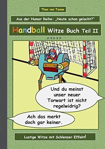 Handball Witze Buch - Teil II: Theo von Taane