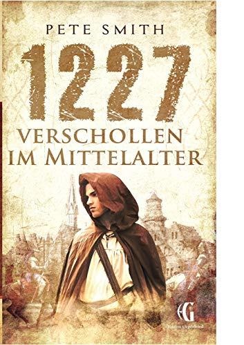 9783734798030: 1227 Verschollen im Mittelalter (German Edition)