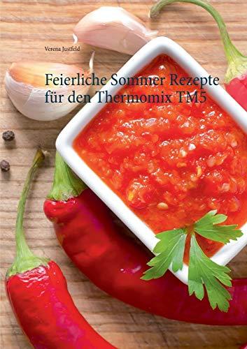 9783734798450: Feierliche Sommer Rezepte für den Thermomix TM5
