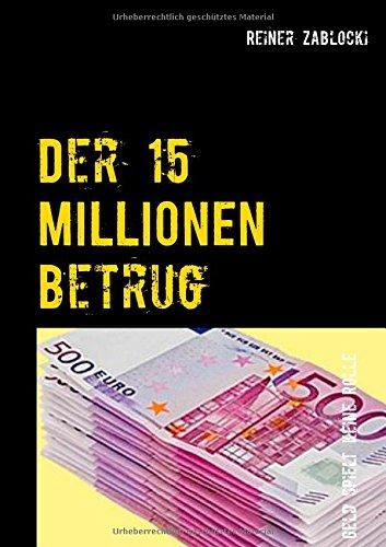 9783734798757: Der 15 MILLIONEN Betrug