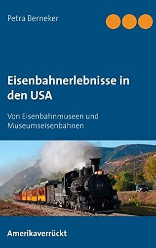 9783734798986: Eisenbahnerlebnisse in den USA (German Edition)