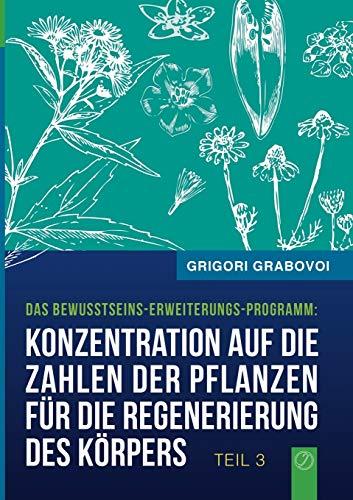 9783734799648: Konzentration Auf Die Zahlen Der Pflanzen Fur Die Regenerierung Des Korpers - Teil 3