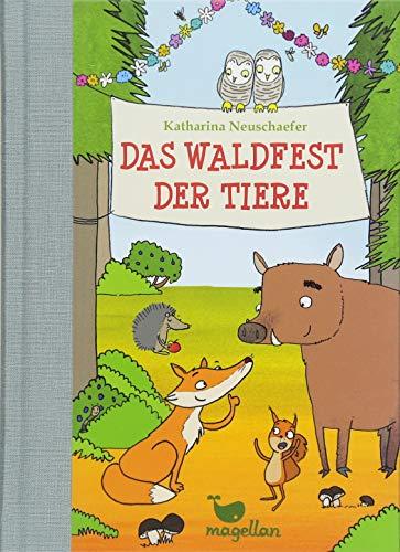 Das Waldfest der Tiere - Neuschaefer, Katharina
