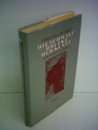 Die schmale Brücke der Kunst : ausgew. Essays. Aus. d. Engl. übertr. von Barbara Cramer-Nauhaus . Hrsg. mit e. Nachw. u. Anm. von Wolfgang Wicht] - Woolf, Virginia