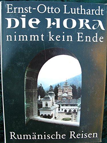 Die Hora nimmt kein Ende. Rumänische Reisen: Luthardt, Ernst O