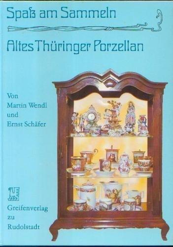 9783735200891: Spass am Sammeln. Altes Thüringer Porzellan