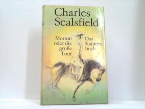 Morton oder die grosse Tour: Sealsfield, Charles