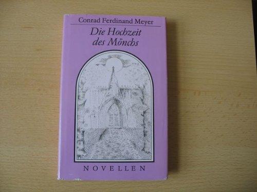 Die Hochzeit des Mönchs. Novellen: Ferdinand Meyer, Conrad:
