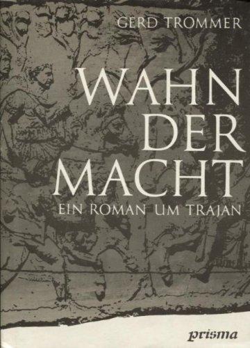9783735400185: Wahn der Macht: Kulturgeschichtlicher Roman um Trajan