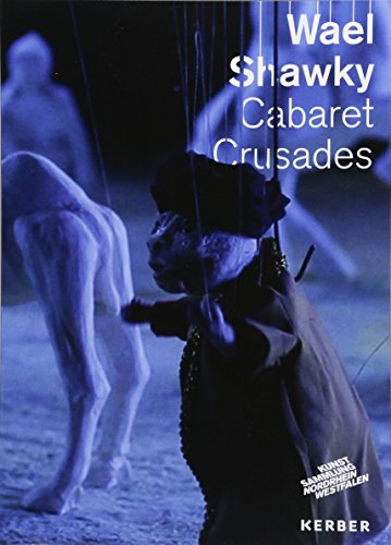 9783735600523: Wael Shawky: Cabaret Crusades