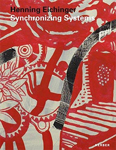Henning Eichinger. Synchronizing Systems: Neue Malerei und Collagen (Hardback): Regina Fischer, ...