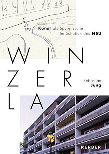 9783735601087: Sebastian Jung: Winzerla: Kunst als Spurensuche im Schatten des NSU