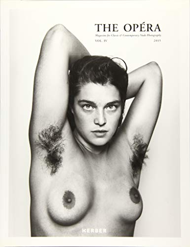 The Opand#xe9;ra: Volume IV: Magazine for Classic and Contemporary Nude Photography: Straub, ...